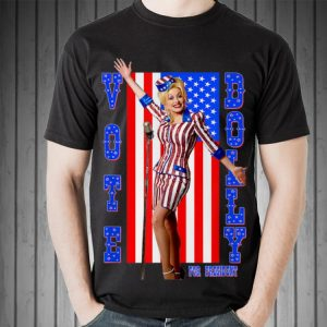 Top Dolly Parton For President American Flag guy tee