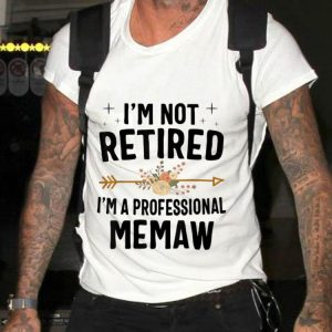 Top I'm Not Retired I'm A Professional Memaw Flower shirt