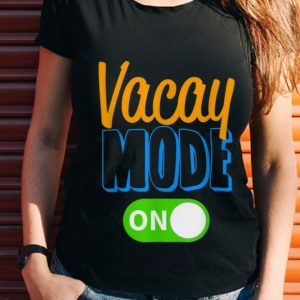 Wonder Vacay Mode On Family Vacation shirt