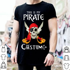 Awesome This Is My Pirate Costume Funny Costume Halloween shirt