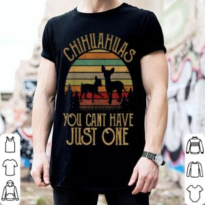 Beautiful Chihuahuas you can't have just one Dog Vintage shirt