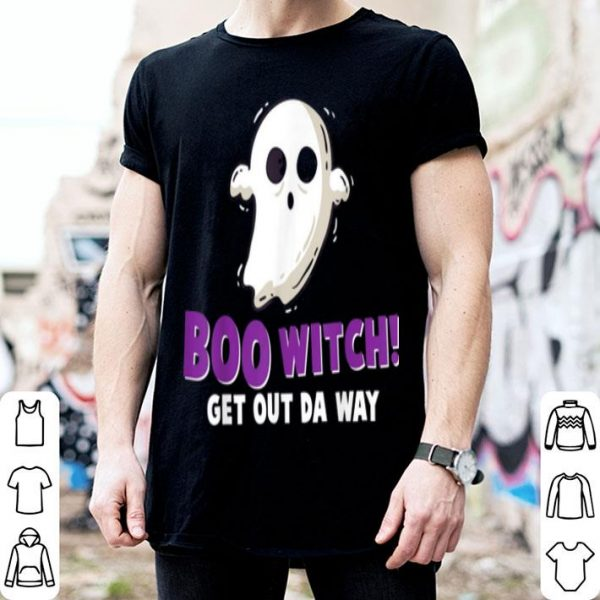 Official Boo Witch Get Out Da Way Funny Ghost Halloween shirt