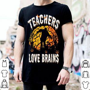 Teachers Love Brains Halloween Party Costume shirt