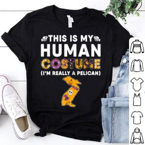 This Is My Human Pelican Halloween Costume Gifts shirt