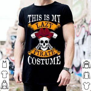 This Is My Lazy Pirate Costume Halloween Party Costume shirt