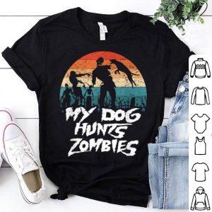 Top Retro My Dog Hunts Zombies Halloween Hunter shirt