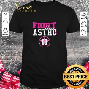Awesome Houston Astros fight like an Astro Breast Cancer Awareness shirt
