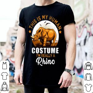 Funny This Is My Human Costume I'm Really A Rhino Halloween shirt