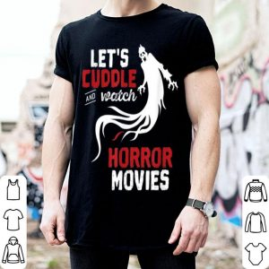 Nice Halloween Let's Cuddle and Watch Horror Movies shirt