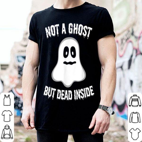 Official Halloween - Not A Ghost But Dead Inside shirt