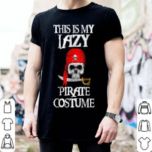 Original This is my Lazy Pirate Costume Funny Halloween Tees shirt