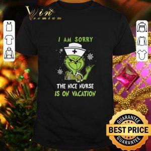 Premium Grinch Nurse i am sorry the nice nurse is on vacation shirt