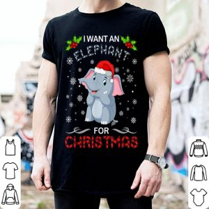 Awesome Funny I Want An Elephant For Christmas Fun Xmas Gift shirt