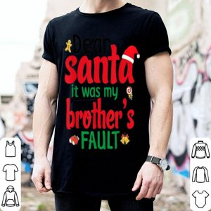 Beautiful Dear Santa It Was My Brother's Fault Matching Family Xmas shirt