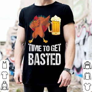 Beautiful Time To Get Basted Funny Beer Thanksgiving Turkey Dab shirt