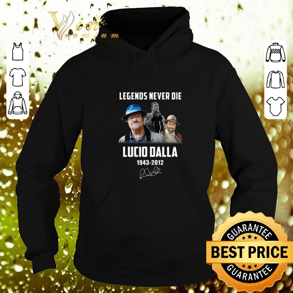 Cheap Legends never die Lucio Dalla 1943 2012 signature shirt 4 - Cheap Legends never die Lucio Dalla 1943 2012 signature shirt