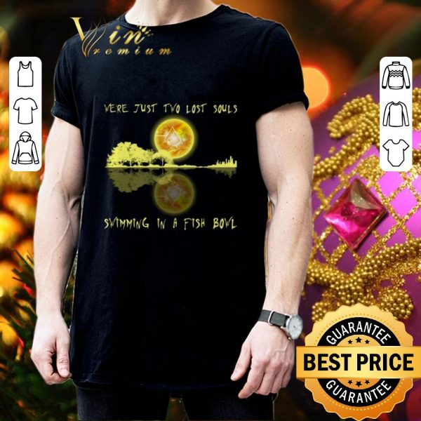 Cheap Pink Floyd we're just two lost souls swimming in a fish bowl shirt