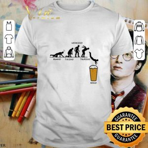 Funny Beer Monday Tuesday Wednesday Thursday Friday shirt