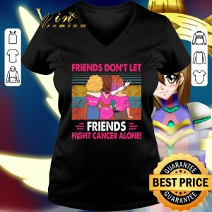 Funny Friends don't let Friends fight cancer alone vintage shirt 1