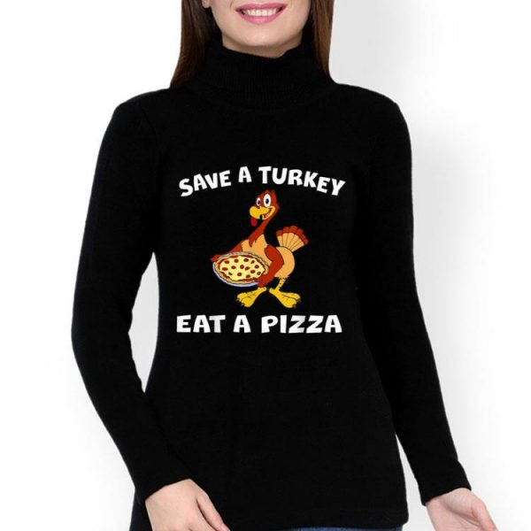 Hot Save A Turkey Eat A Pizza Funny Thanksgiving shirt