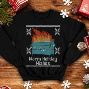 Nice Ugly Christmas Warm Holiday Wishes Dumpster Fire shirt