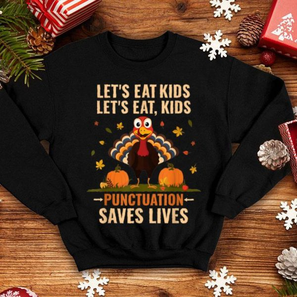 Official Let's Eat Kids Punctuation Turkey Thanksgiving shirt