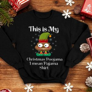 Original This Is My Christmas Poojama I mean Pajama Elf Poop Costume shirt
