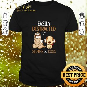 Premium Easily distracted by sloths and dogs shirt