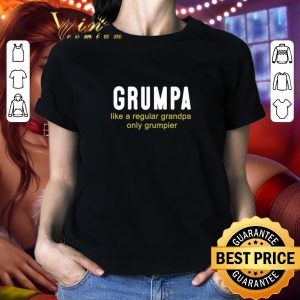 Premium Grumpa like a regular grandpa only grumpier shirt