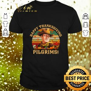 Premium John Wayne Happy Thanksgiving Pilgrims Vintage shirt