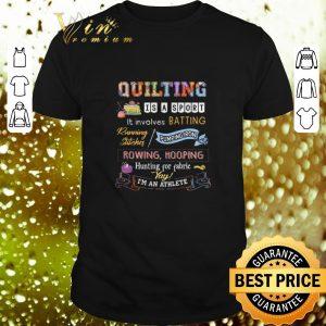 Premium Quilting is a sport it involves batting running stitches pumping iron shirt