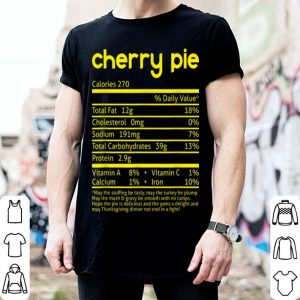 Top Cherry Pie Nutrition Facts Funny Thanksgiving Christmas shirt