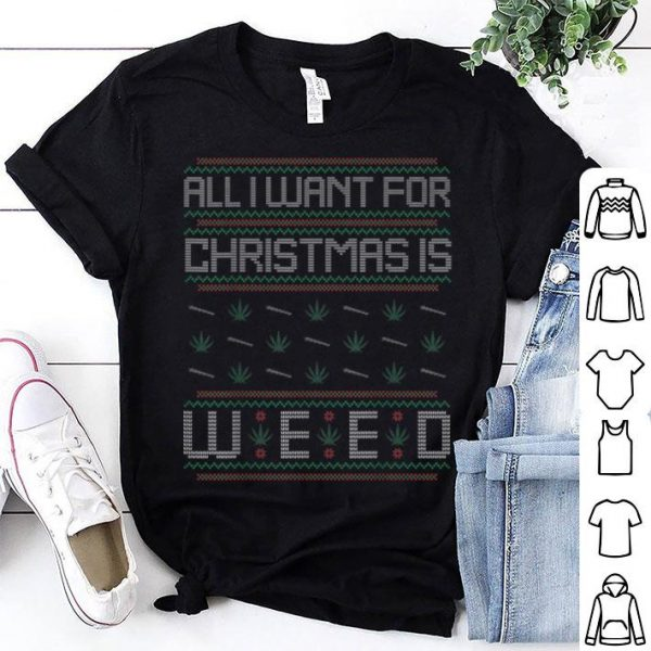 All I Want For Christmas Is Weed Ugly Sweater Stoner Gift sweater