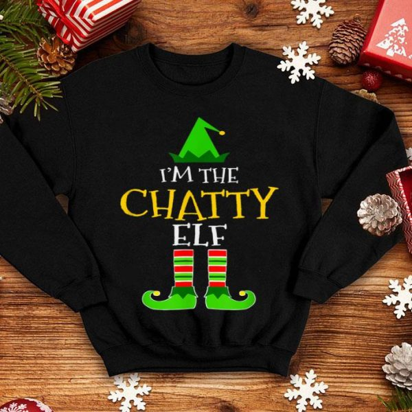 Awesome I'm The Chatty Elf Matching Family Group Christmas sweater
