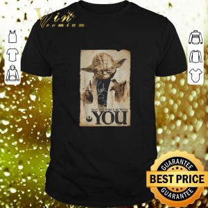 Cheap Yoda may the force be with you signature Star Wars shirt