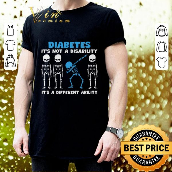 Premium Dabbing skeletons Diabetes it's not a disability it's a different ability shirt