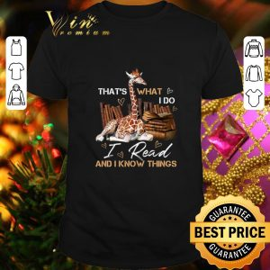 Premium Giraffe that's what i do i read and i know things books shirt