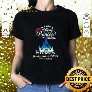 Premium I am a Disney Princess unless Hogwarts sends me a letter Harry Potter shirt