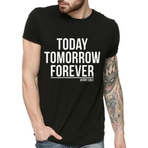 Today Tomorrow Forever Gerrit Cole shirt