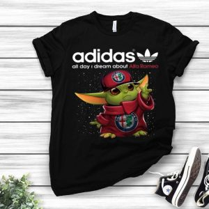 Baby Yoda Adidas All Day I Dream About Alfa Romeo shirt