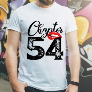 Chapter 54 Lips Happy 54th Birthday shirt