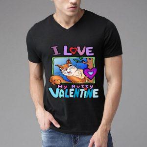 I love My Nutty Valentine Squirrel shirt