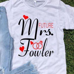 Mrs Future Fowler Bride To Be Valentine shirt