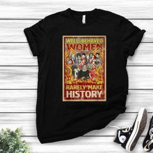 RBG Women And Well-behaved Women Rarely Make History shirt