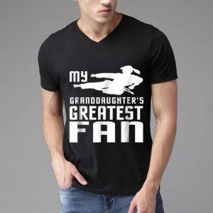 Taekwondo My Granddaughter's Greatest Fan shirt