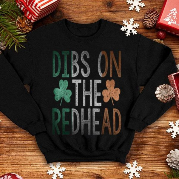 Awesome Dibs On The Redhead Funny St Patrick Day Drinking Gift shirt
