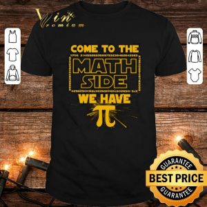 Funny come to the math side we have Pi Star Wars shirt