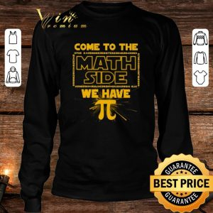 Funny come to the math side we have Pi Star Wars shirt 2