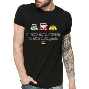 Life's Too Short To Drive Boring Cars Germany Flag shirt