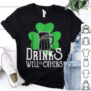 Official Drinks Well With Others Funny St Patricks Day shirt